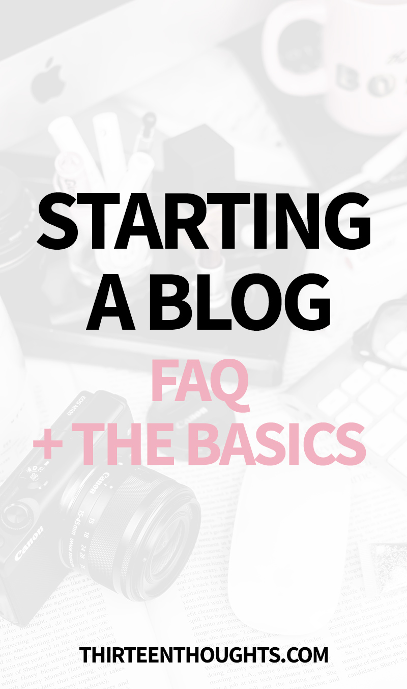 Starting a Blog: FAQ + the Basics
