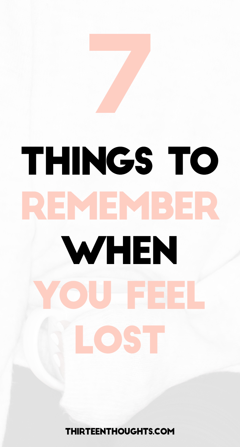 7 Things to Remember When You Feel Lost