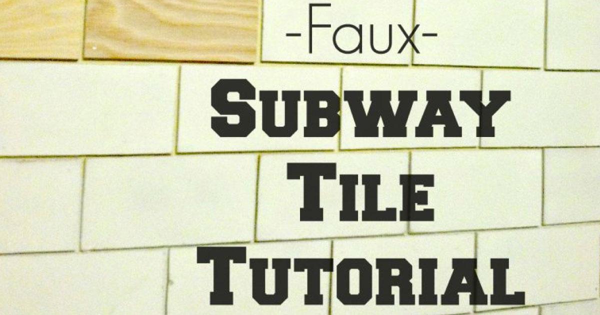 faux subway tile tutorial