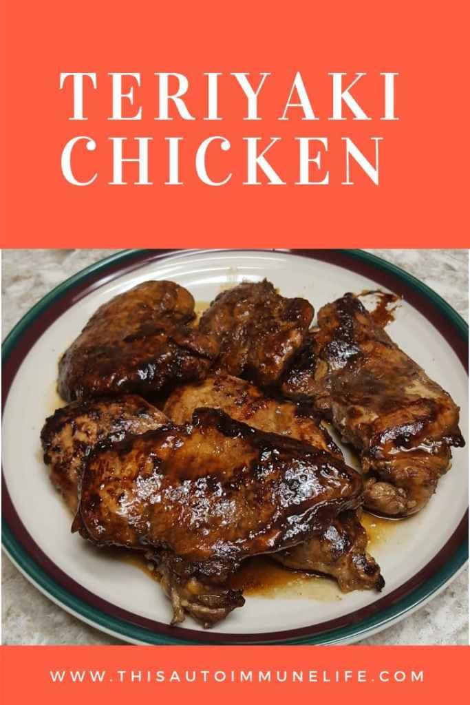 Teriyaki Chicken from www.thisautoimmunelife.com #chicken #recipe
