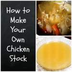 How To Make Your Own Chicken Stock