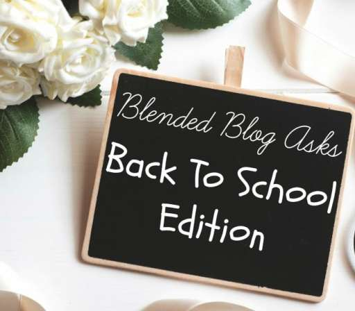 Blended Blog Asks September Edition