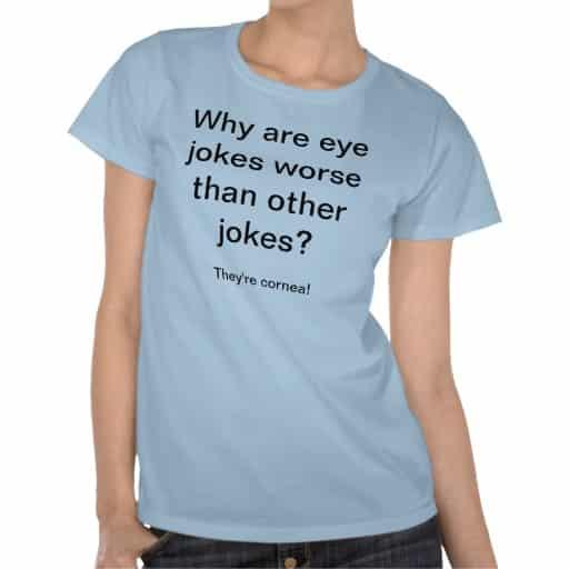 Least Funny T-shirt Jokes and the Eye Joke