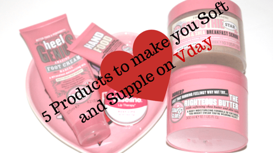 5 Products for Soft Skin on Vday