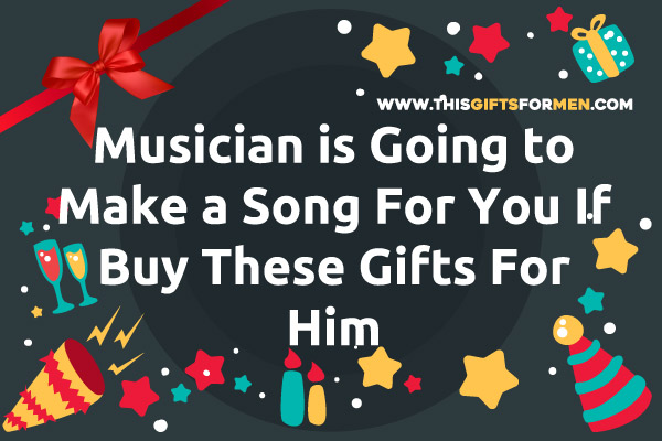 best-gifts-for-musician