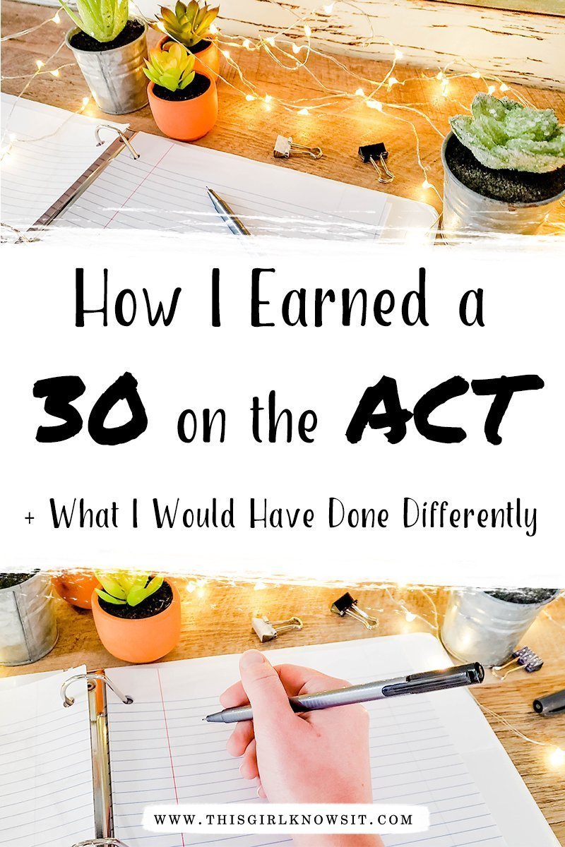 How I Earned a 30 on the ACT (and what I would have done differently)