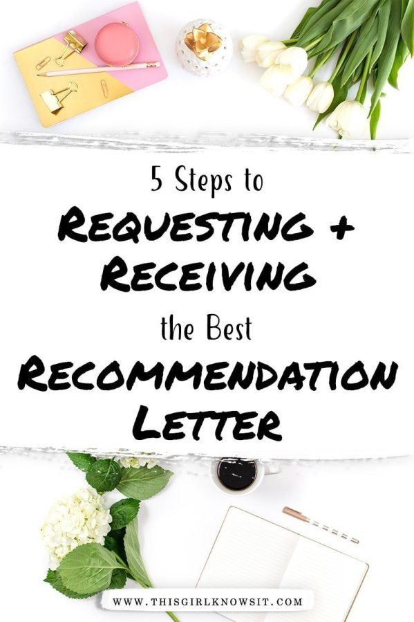 Applying to college, an internship, or a scholarship? Most likely you'll need to submit a recommendation letter. Find out the 5 steps to requesting and receiving the best letter of recommendation in this post! #college #university #internship #scholarship #recommendationletter