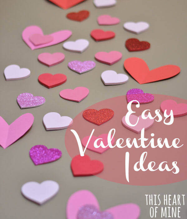 Easy Valentines • this heart of mine