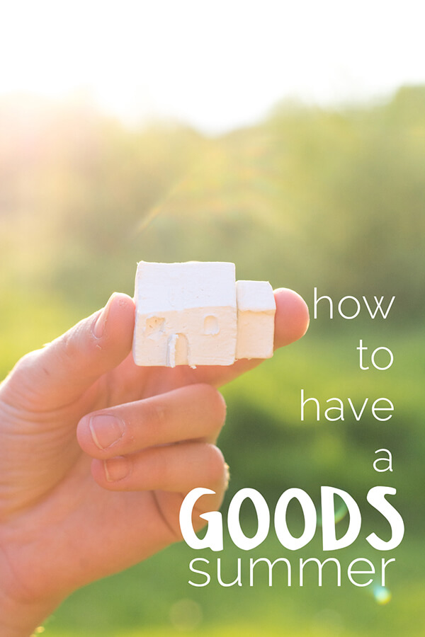 "How to Have a ""Goods"" Summer 