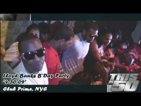 "Lloyd Banks' Birthday Party – ""4-30-09"" | 50 Cent Music"