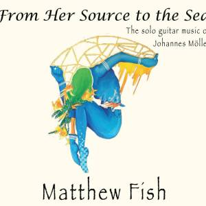 Matthew Fish - From Her Source to the Sea