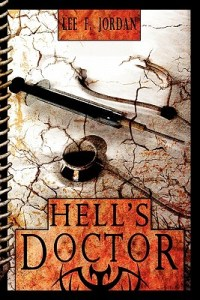 Hell's Doctor by Lee F Jordan