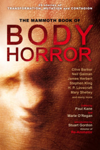 The Mammoth Book of Body Horror edited by Paul Kane and Marie O'Regan