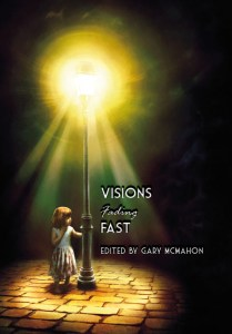 Visions Fading Fast edited by Gary McMahon