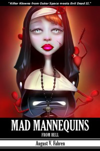 Mad Mannequins From Hell by August V Fahren