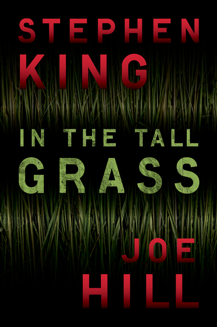In The Tall Grass by Stephen King and Joe Hill