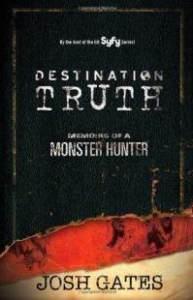 destination-truth-memoirs-monster-hunter-josh-gates