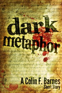 Dark Metaphor by Colin F Barnes