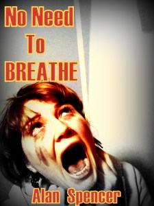 No Need To Breathe by Alan Spencer