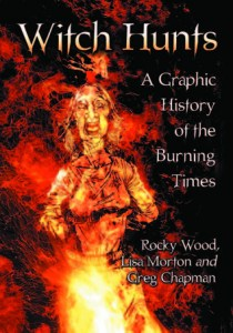 Witch Hunts A Graphic History of Burning Times