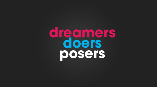think-dreamers-doers-posers2