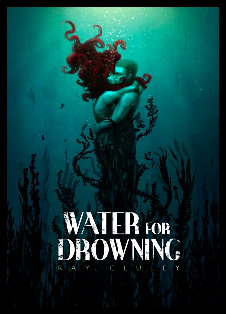 Water for Drowning by Ray Cluley
