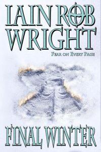 Meet The Writer Iain Rob Wright Final Winter