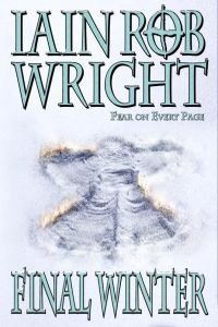 Meet The Writer Iain Rob Wright Final Winter
