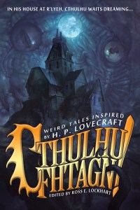 Cthulhu Fhtagn! Ross E. Lockhart Anthology of the Year This Is Horror