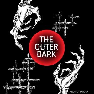 The Outer Dark This Is Horror Podcast of the Year