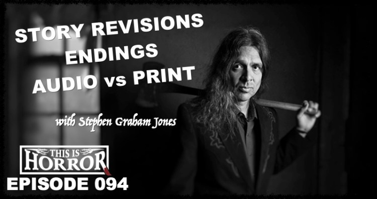 TIH 094 Stephen Graham Jones on Story Revisions, Endings and Audio vs. Print Books