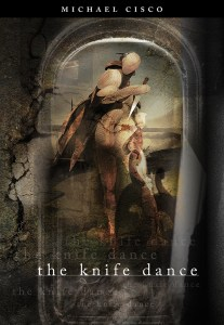 The Knife Dance by Michael Cisco
