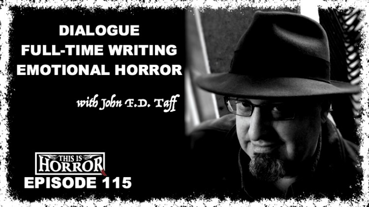 tih-115-john-f-d-taff-on-dialogue-full-time-writing-and-emotional-horror