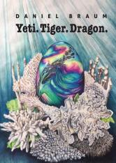 Tiger. Yeti. Dragon. by Daniel Braum - cover