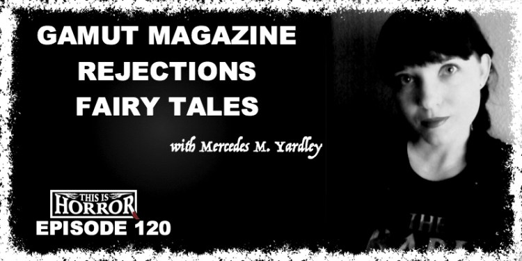 tih-120-mercedes-m-yardley-on-gamut-magazine-rejections-and-fairy-tales