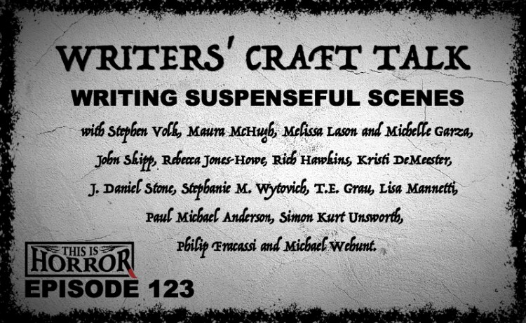 TIH 123 Writers' Craft Talk- Writing Suspenseful Scenes with 16 Writers
