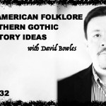 TIH 132 David Bowles on Mexican-American Folklore, Southern Gothic, and Story Ideas