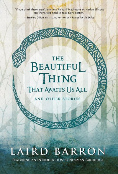 The Beautiful Thing That Awaits Us All - Laird Barron - cover