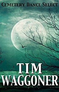 Cemetery Dance Select- Tim Waggoner - cover