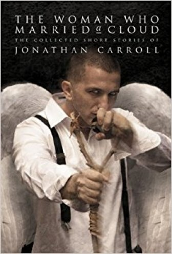 The Woman Who Married a Cloud by Jonathan Carroll - cover