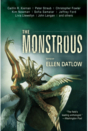 The Monstrous, edited by Ellen Datlow