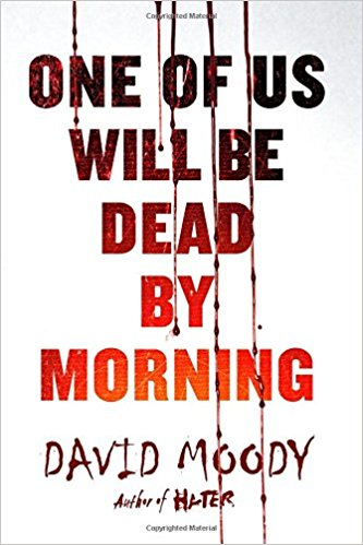 One of Us Will be Dead by Morning by David Moody - cover
