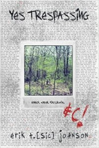 Yes Trespassing by Erik T. Johnson - cover