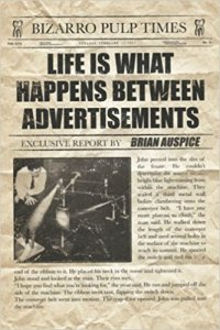 Life Is What Happens Between Advertisements by Brian Auspice - cover