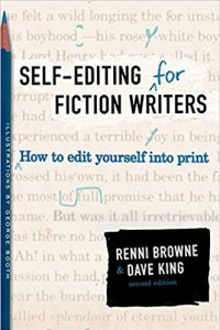 Self-Editing for Fiction Writers by Renni Browne and Dave King