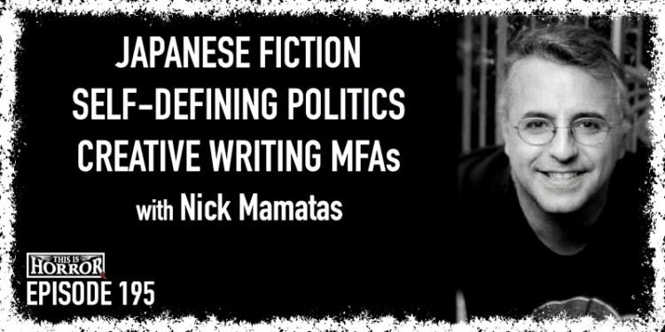 TIH 195 Nick Mamatas on Japanese Fiction, Self-Defining Politics, and Creative Writing MFAs
