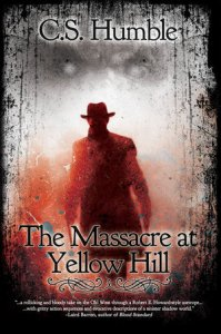 The Massacre at Yellow Hill by C.S. Humble - cover