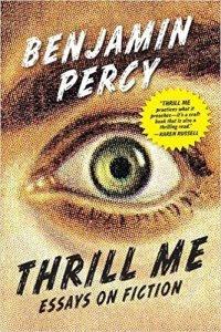 Thrill Me by Benjmain Percy