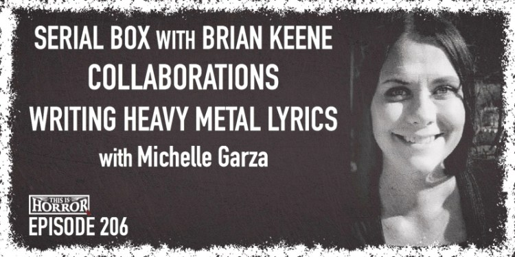 TIH 206 Michelle Garza on Serial Box with Brian Keene, Collaborations, and Writing Heavy Metal Lyrics