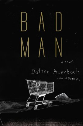 Bad Man by Dathan Auerbach - cover